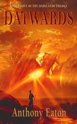 Daywards: Book three of theDarklandsTrilogy