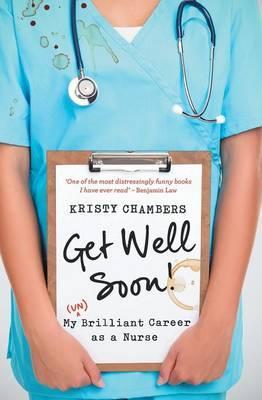 Get Well Soon! My (Un)Brilliant Career asaNurse