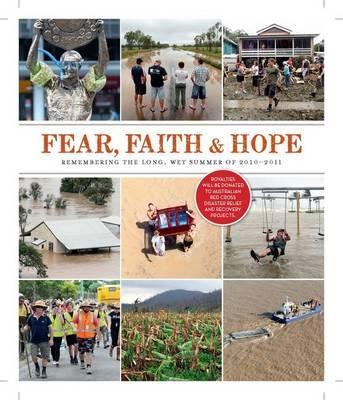 Fear, Faith and Hope: The Long Wet Summerof2010-2011