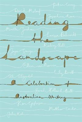 Reading the Landscape: A Celebration of Australian Writing