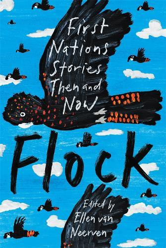 Flock: First Nations Stories ThenandNow