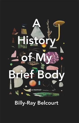 A History of My Brief Body