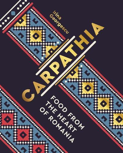 Carpathia: Food from the heartofRomania