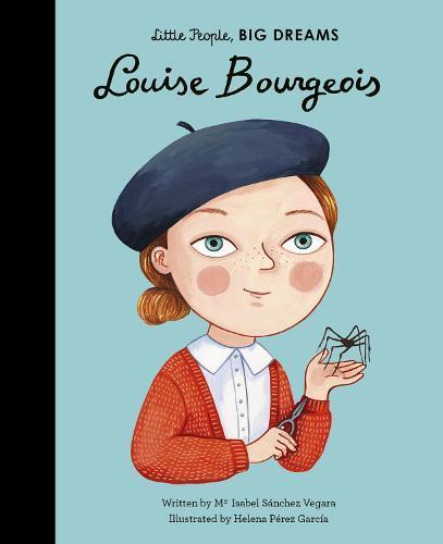 Louise Bourgeois (Little People,BigDreams)