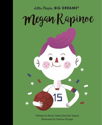 Megan Rapinoe (Little People, Big Dreams)