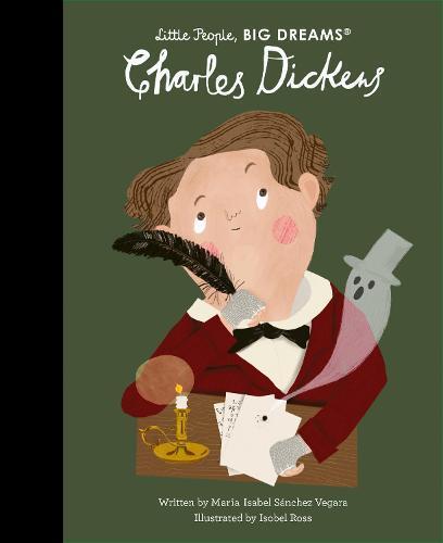 Charles Dickens (Little People, Big Dreams)