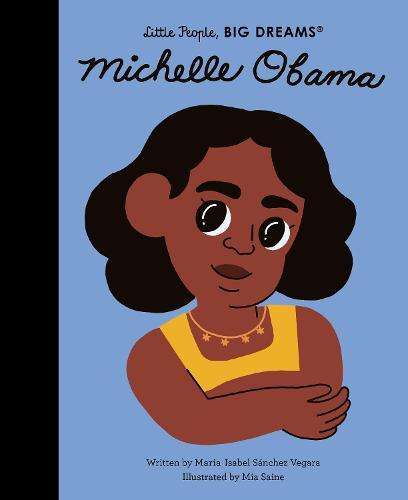 Michelle Obama (Little People, Big Dreams)