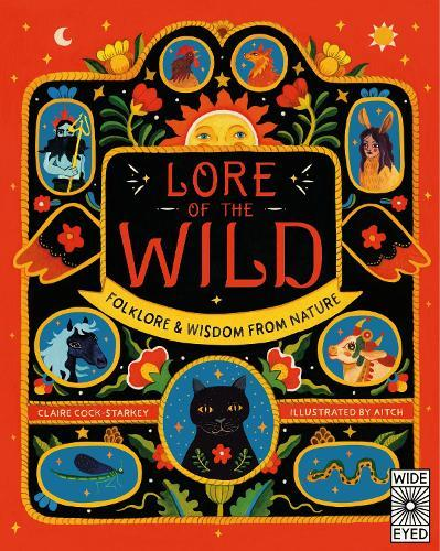 Lore of the Wild: Folklore and WisdomfromNature