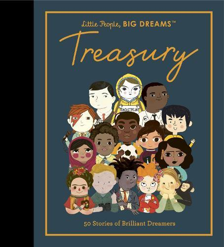 Little People, Big Dreams Treasury: 50 Stories from Brilliant Dreamers