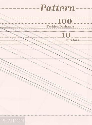 Pattern: 100 Fashion Designers, 10 Curators