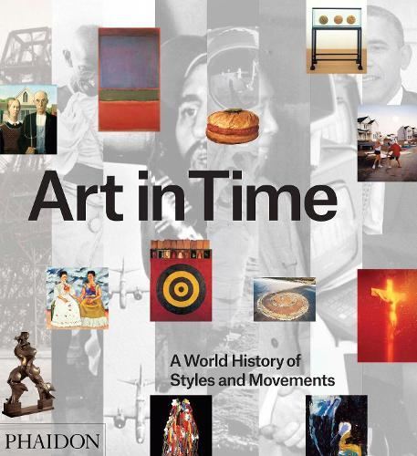 Art in Time: A World History of StylesandMovements