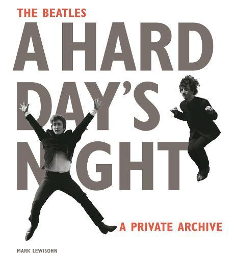 The Beatles A Hard Day's Night: APrivateArchive