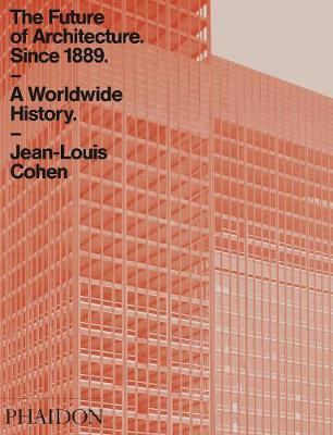 The Future of Architecture Since 1889: A Worldwide History