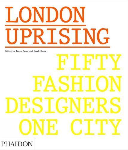 London Uprising: Fifty Fashion Designers, One City