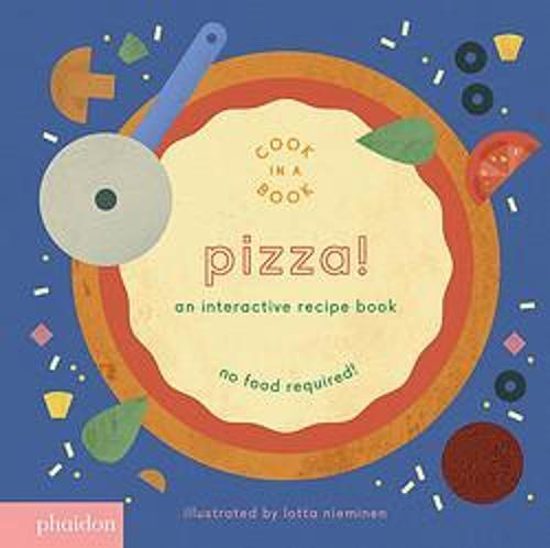 Pizza!: An Interactive Recipe Book