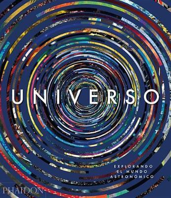 Universo: Explorando El Cosmos (Universe: Exploring the Astronomical World) (Spanish Edition)