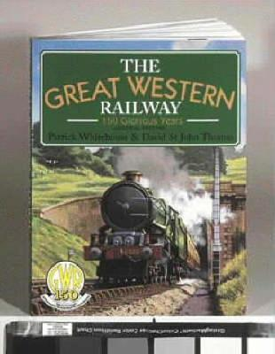 Great Western Railway: 150 Glorious Years