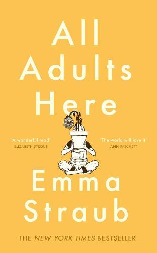 All Adults Here: A funny, uplifting and big-hearted novel about family - an instant New YorkTimesbestseller