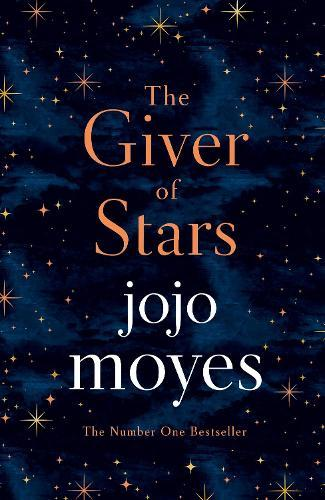 The Giver of Stars: Fall in love with the enchanting Sunday Times bestseller from the author of MeBeforeYou
