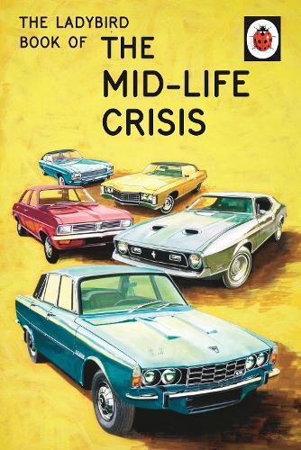 The Ladybird Book of theMid-LifeCrisis