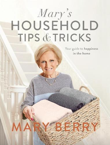 Mary's Household Tips and Tricks: Your Guide to Happiness intheHome