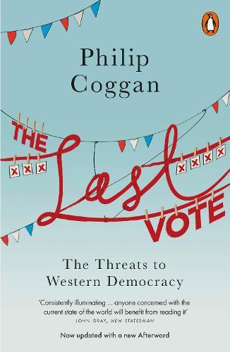 The Last Vote: The Threats toWesternDemocracy