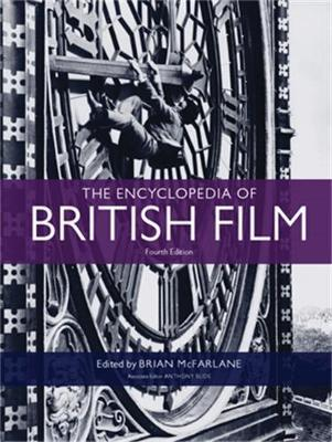 The Encyclopedia of British Film:FourthEdition