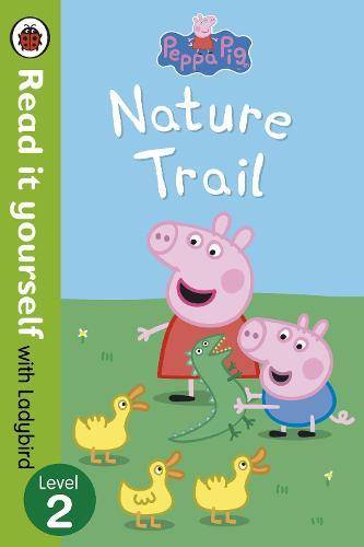 Peppa Pig: Nature Trail - Read it yourself with Ladybird:Level2