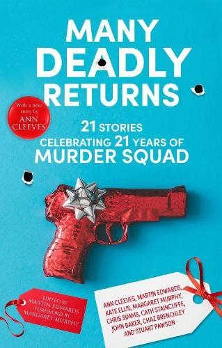 Many Deadly Returns: 21 stories celebrating 21 years of Murder Squad