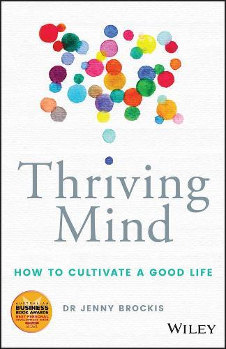 Thriving Mind: How to cultivate agoodlife