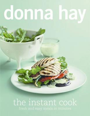 The Instant Cook: Fresh and Easy Meals inMinutes