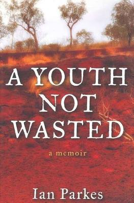 A Youth Not Wasted:AMemoir