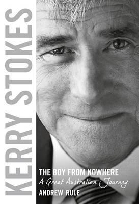 Kerry Stokes: The BoyfromNowhere