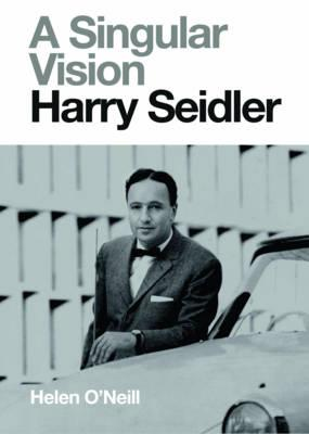 A Singular Vision:HarrySeidler