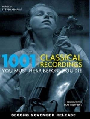 1001 Classical Recordings You Must Hear Before YouDie