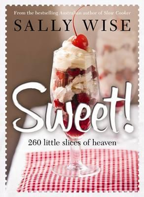 Sweet!: 260 Little Slices of Heaven