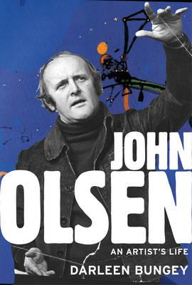 John Olsen: the landmark biography of an Australian great