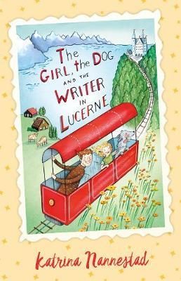 The Girl, the Dog and the Writer in Lucerne (The Girl, the Dog and the Writer, Book 3)