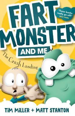 Fart Monster and Me: The Crash Landing (Fart Monster and Me, #1)