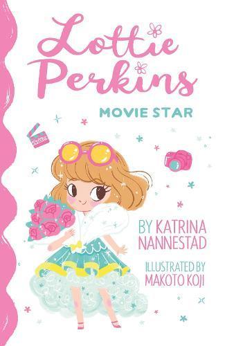 Lottie Perkins: Movie Star (LottiePerkins,#1)