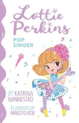 Lottie Perkins: Pop Singer (LottiePerkins,#3)