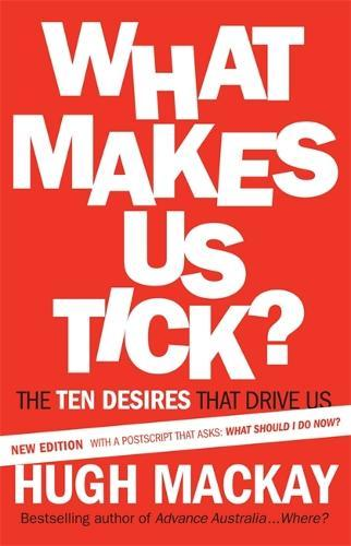 What Makes Us Tick: Making sense of who we are and the desires that drive us