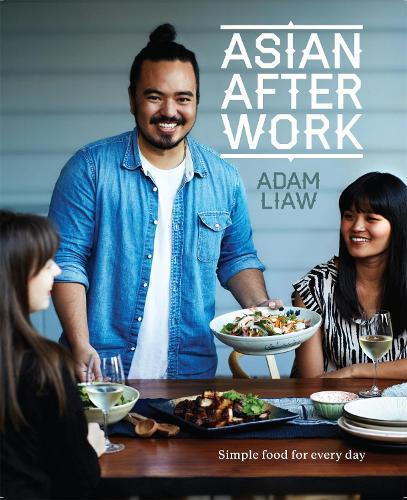 Asian After Work: Simple Food forEveryDay