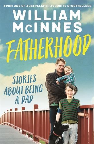 Fatherhood: Stories about being a dad