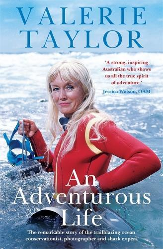 Valerie Taylor: AnAdventurousLife
