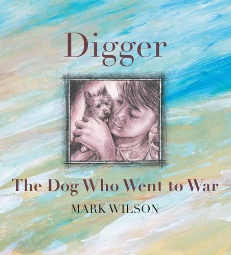 Digger: The Dog Who WentToWar
