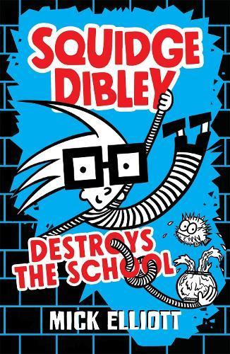 Squidge Dibley DestroystheSchool