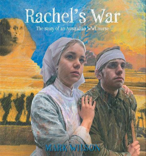 Rachel's War: The Story of an Australian WWI Nurse