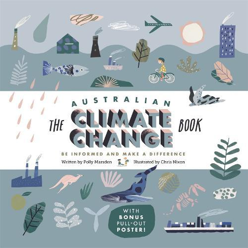 The Australian Climate Change Book: Be Informed and Make a Difference