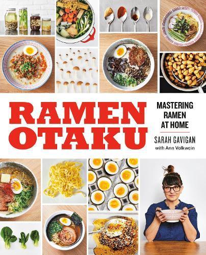 Ramen Otaku: Mastering Ramen at Home